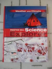 Weather and Climate: Prentice Hall Science Explorer (Calvert School) (Prentice Hall Science...
