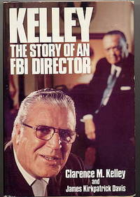 Kelley. the Story of an FBI Director.