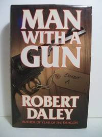 MAN WITH A GUN by  Robert Daley - Signed First Edition - from The Book Scouts (SKU: sku520001642)
