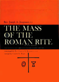 Mass of the Roman Rite, The by  Joseph Jungmann - Hardcover - 1959 - from ACP Family Bookstore and Biblio.com