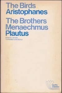 Two Classical Comedies: The Birds [by] Aristophanes [and] The Brothers Mena echmus [by] Plautus