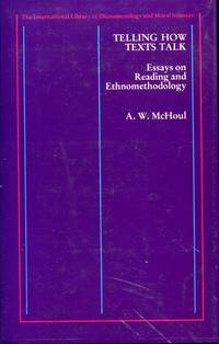 Telling How Texts Talk: essays on reading and ethnomethodology