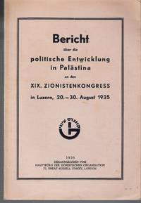 Bericht über die politische entwicklung in palästina an den XIX. ZIONISTENKONGRESS in Luzern,...
