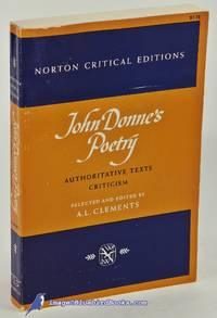 John Donne's Poetry: Authoritative Texts, Criticism (A Norton Critical  Edition)