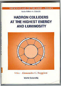 Hadron Colliders at the Highest Energy and Luminosity: Proceedings of the 34th Workshop of the...