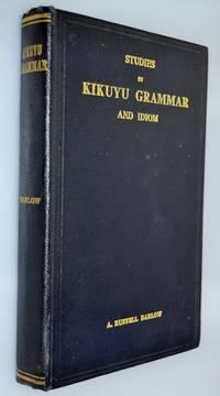 Studies in Kikuyu grammar and idiom.