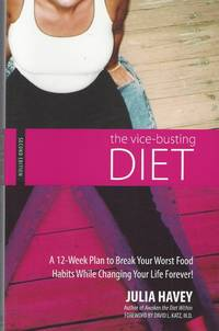image of Vice-busting Diet: A 12-week Plan To Break Your Worst Food Habits While  Changing Your Life Forever!