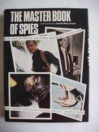 image of The Master Book of Spies  -  The World of Espionage, Master Spies, Tortures, Interrogations, Spy Equipment, Escapes, Codes and How You Can Become a Spy