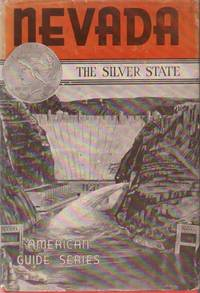 Nevada:   A Guide to The Silver State. American Guide Series