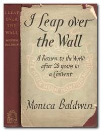 I Leap over the Wall A Return to the World after 28 Years in a Convent