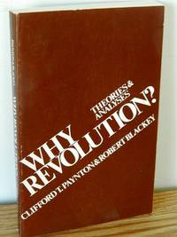 Why Revolution?  Theories & Analyses by Clifford T. Paynton & Robert Blackey - Paperback - 1971 - from Books from Benert (SKU: 000359)