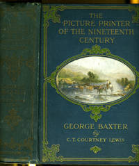 image of The Picture Printer of the Nineteenth Century George Baxter