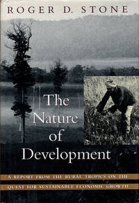 The Nature of Development: A Report From the Rural Tropics on the Quest for Sustainable Economic Growth