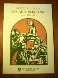 Guide To Your YAMAHA ELECTONE Model DK-40