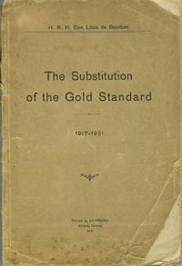 The Substitution of the Gold Standard 1917 - 1931