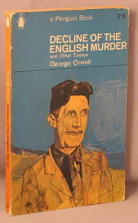 Decline of the English Murder, and Other Essays