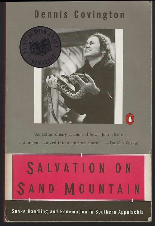 SALVATION ON SAND MOUNTAIN Snake Handling and Redemption in Southern Appalachia, Covington, Dennis