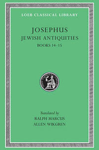 Works: v. 10: Jewish Antiquities, Bks.XIV-XV