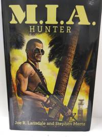 M. I. A. Hunter (SIGNED) by Joe R. Lansdale and Stephen Mertz - Signed First Edition - 2018 - from Fleur Fine Books and Biblio.com