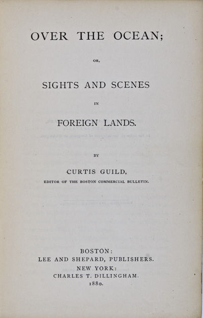 Boston: Lee & Shepard, 1880. First edition. Hardcover. g. 8vo. viii, 558 pp. Decorated green cloth b...