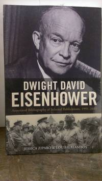 An Annotated Bibliography of Selected Publications, 1991-2010, on Dwight David Eisenhower