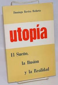 image of Utopia, el sueno, la ilusion, y la realidad