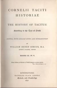 Cornelii Taciti Historiae: The History of Tacitus According to the Text 3, 4 & 5