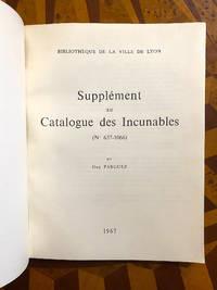 Supplement au Catalogue des Incunables [des Bibliotheques publiques de Lyon] no. 637-1066. [Cover...