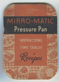 Mirro-Matic Pressure Pan Instructions Time Tables Recipes