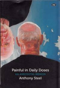 Painful in Daily Doses an Anecdotal Memoir (Inscribed by Author)