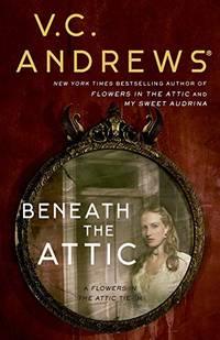 Beneath the Attic (Volume 9) (Dollanganger)
