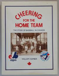 Cheering for the Home Team: The Story of Baseball in Canada