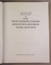 Some Outstanding Clocks over Seven Hundred Years 1250-1950 by Herbert Alan Lloyd - 1981