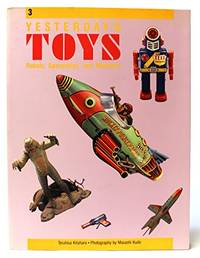 Yesterday's Toys: Robots, Spaceships, Astronauts and Monsters