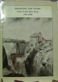 Bridging the Years:  Glens Falls, New York, 1763-1978
