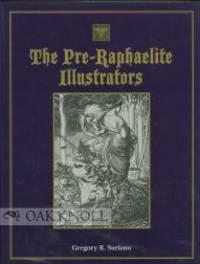 PRE-RAPHAELITE ILLUSTRATORS.|THE by  Gregory R Suriano - Hardcover - 2000 - from Oak Knoll Books/Oak Knoll Press (SKU: 98603)