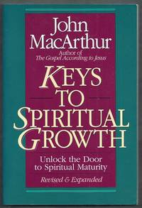 Keys to Spiritual Growth.  Unlock the Door to Spiritual Maturity. Revised & Expanded