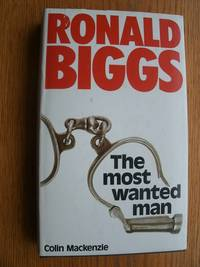 Ronald Biggs: The Most Wanted Man