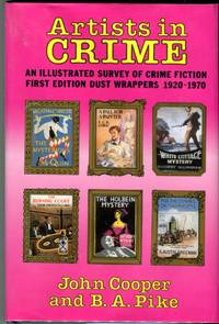 Artist's in Crime: An Illustrated Survey of Crime Fiction First Edition Dust Wrappers 1920-1970