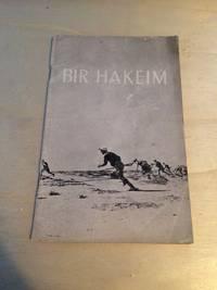 Bir Hakeim, 26 mai - 10 juin 1942: a la Memoire des Soldats Morts pour la France a Bir Hakeim