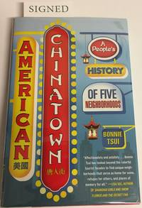 AMERICAN CHINATOWN. A People's History of Five Neighborhoods