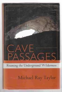 Cave Passages Roaming the Underground Wilderness