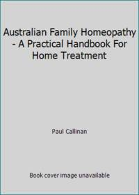 image of Australian Family Homeopathy - A Practical Handbook For Home Treatment