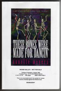 These Bones Were Made for Dancing [COLLECTIBLE UNCORRECTED PROOF BOUND GALLEY COPY]