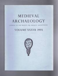 Medieval Archaeology. Journal of the Society for Medieval Archaeology. Volume XXXVII (37). 1993