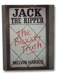 Jack the Ripper: The Bloody Truth