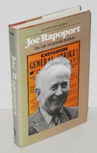 Joe Rapoport the life of a Jewish radical