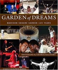 Garden of Dreams: Madison Square Gard: Madison Square Garden 125 Years