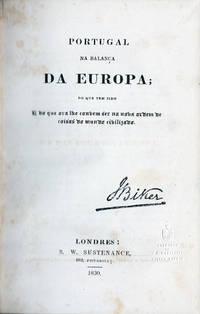 Portugal na balança da Europa; do que tem sido e do que ora lhe convem ser na nova ordem de coisas do mundo civilizado