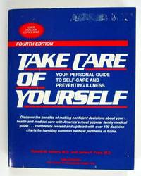 Take Care of Yourself, Your Personal Guide to Self-Care and Preventing Illness